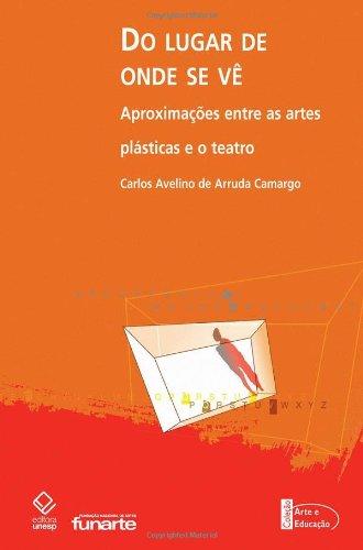 Do Lugar Onde se Vê - aproximação entre as artes plásticas e o teatro, livro de Carlos Avelino de Arruda Camargo