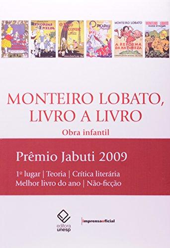 Monteiro Lobato - Livro a Livro: Obra infantil, livro de Marisa Lajolo, João Luís Ceccantini