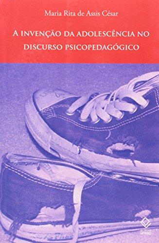 Invenção da adolescência no discurso psicopedagógico, A, livro de César , Maria Rira de Assis