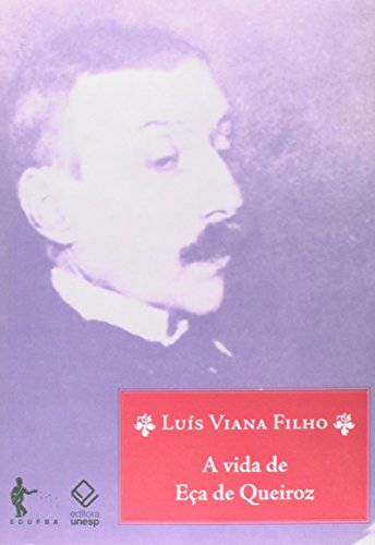 A Vida de Eça de Queiróz, livro de Luís Viana Filho