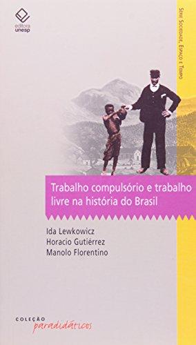 Trabalho compulsório e trabalho livre na história do Brasil, livro de Ida Lewkowicz, Horacio Gutiérrez, Manolo Florentino