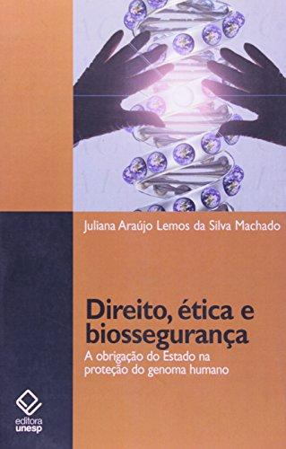 Direito, Ética e Biossegurança - a obrigação do estado na proteção do genoma humano, livro de Juliana Araújo Lemos da Silva Machado
