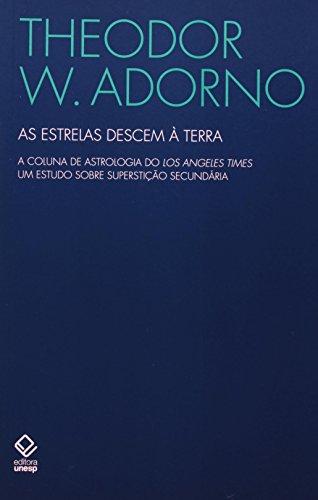 As Estrelas Descem à Terra - a coluna de astrologia do Los Angeles Times, um estudo sobre superstição secundária , livro de Theodor W. Adorno