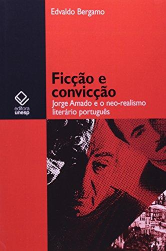 Ficção e Convicção - Jorge Amado e o neo-realismo literário português, livro de Edvaldo Bergamo