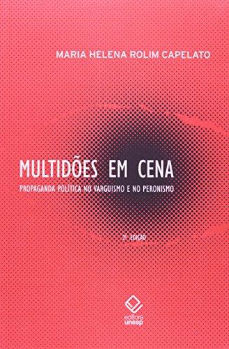 Multidões em Cena - propaganda política no varguismo e no peronismo, livro de Maria Helena Rolim Capelato