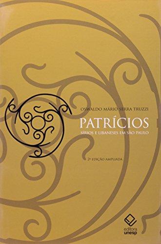 Patrícios - Sírios e Libaneses em São Paulo, livro de Oswaldo Mário Serra Truzzi