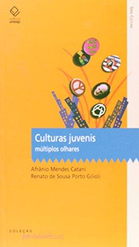 Culturas Juvenis - múltiplos olhares, livro de Afrânio Mendes Catani , Renato de Souza Porto Gilioli