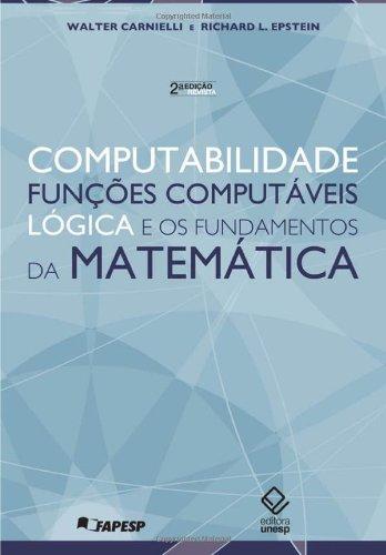 Computabilidade, Funções Computáveis, Lógica e os Fundamentos da Matemática, livro de Carnielli, Walter e Epstein, Richard L.