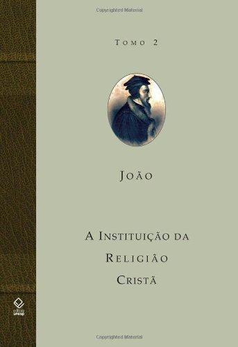 A Instituição da Religião Cristã - Tomo 2, livro de João Calvino