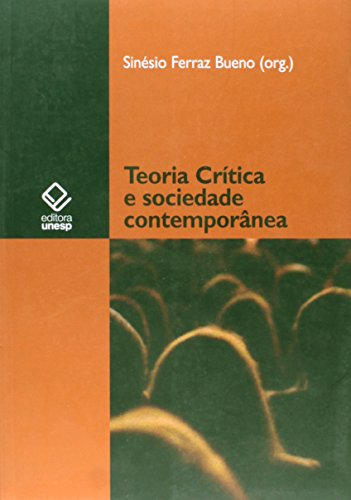Teoria Crítica e Sociedade Contemporânea, livro de Sinésio Ferraz Bueno(Org.)