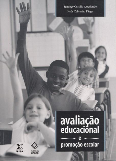 Avaliação Educacional e Promoção Escolar, livro de Santiago Castillo Arredondo, Jesús Cabrerizo Diago