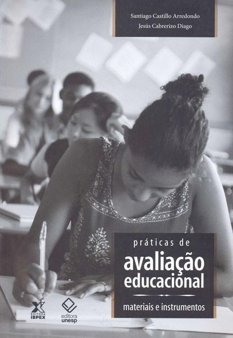 Práticas de Avaliação Educacional - materiais e instrumentos, livro de Santiago Castillo Arredondo, Jesús Cabrerizo Diago
