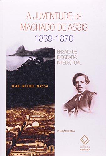 A Juventude de Machado de Assis 1839-1870, livro de Jean-Michel Massa