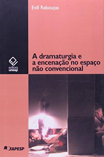 A Dramaturgia e a Encenação no Espaço não Convencional, livro de Evril Rebouças