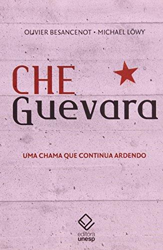 Che Guevara - uma chama que continua ardendo, livro de Olivier Besancenot, Michael Löwy