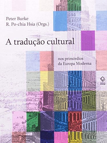 A Tradução Cultural nos Primórdios da Europa Moderna, livro de Peter Burke, R. Po-Chia Hsia (orgs.)