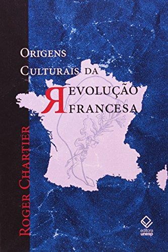 Origens Culturais da Revolução Francesa, livro de Roger Chartier