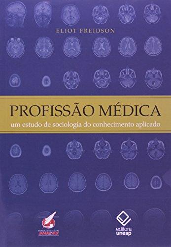 Profissão Médica - um estudo de sociologia do conhecimento aplicado, livro de Eliot Freidson