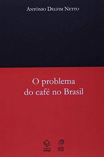 O Problema do Café no Brasil, livro de Antônio Delfim Netto