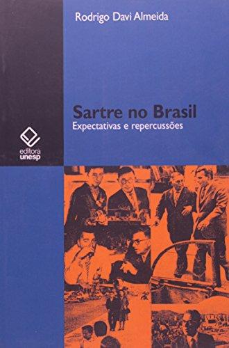 Sartre no Brasil - Expectativas e repercussões, livro de Rodrigo Davi Almeida