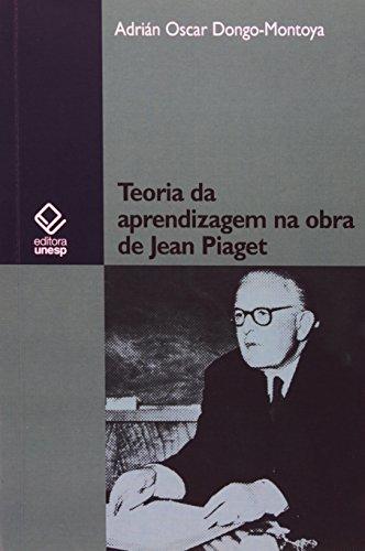 Teoria da aprendizagem na obra de Jean Piaget, livro de Adrián Oscar Dongo-Montoya