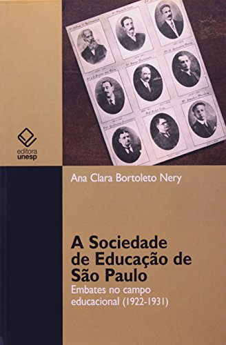 A Sociedade de educação de São Paulo - Embates no campo educacional (1922 - 1931), livro de Ana Clara Bortoleto Nery
