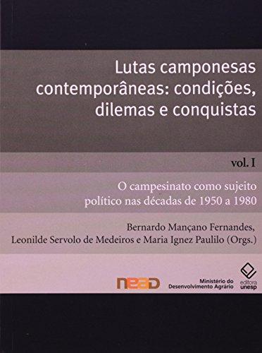 Lutas Camponesas Contemporâneas - condições, dilemas e conquistas - V. 1, livro de Bernardo Mançano Fernandes, Leonilde Servolo de Medeiros, Maria Ignez Paulilo (Orgs.)