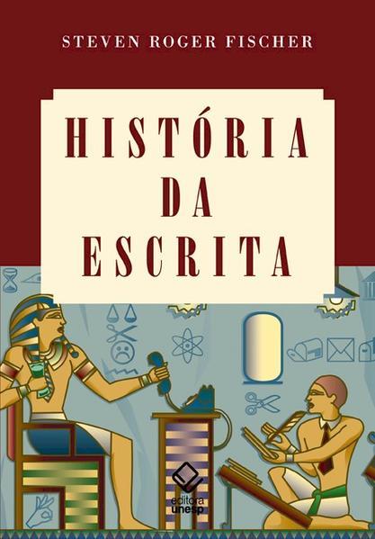 História da Escrita, livro de Steven Roger Fischer