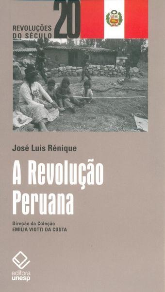 A Revolução Peruana, livro de José Luis Rénique