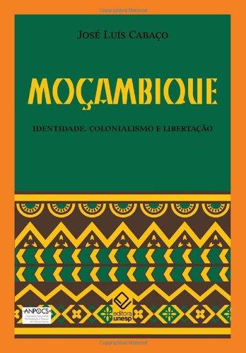 Moçambique - Identidade, Colonialismo e Libertação, livro de José Luís Cabaço