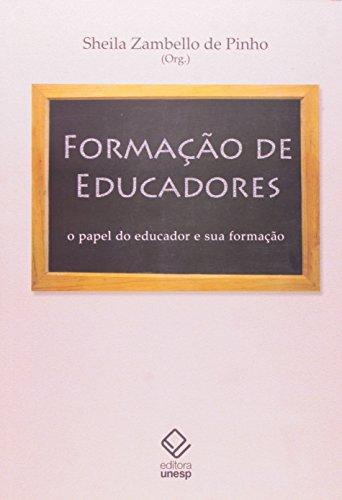 Formação de Educadores - o papel do educador e sua formação, livro de Sheila Zambello de Pinho (org.)