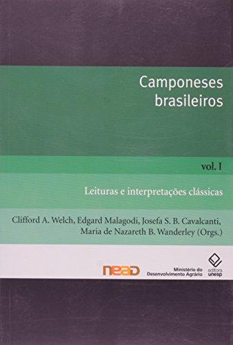 Camponeses Brasileiros - V.1 - Leituras e Interpretações Clássicas, livro de Clifford A. Welch, Edgard Malagodi, Josefa S. B. Cavalcanti, Maria de Nazareth B. Wanderley (Orgs.)