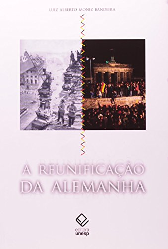 A Reunificação da Alemanha, livro de Luiz Alberto Moniz Bandeira