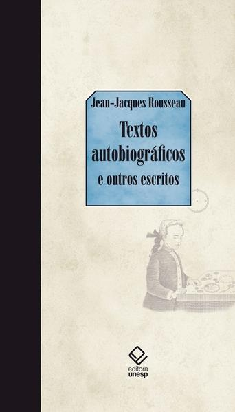 Textos autobiográficos e outros escritos, livro de Jean-Jacques Rousseau