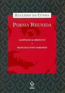 Euclides da Cunha - poesia reunida, livro de Leopoldo M. Bernucci, Francisco Foot Hardman