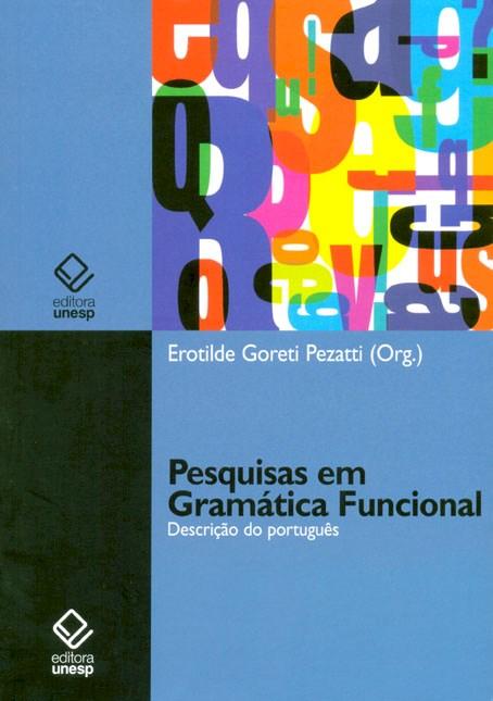 Pesquisas em Gramática Funcional - Descrição do Português, livro de Erotilde Goreti Pezatti