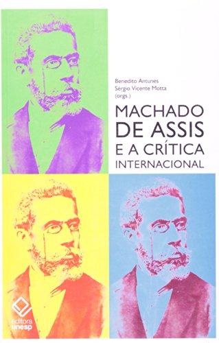 Machado de Assis e a crítica internacional, livro de Benedito Antunes, Sérgio Vicente Motta (Orgs.)