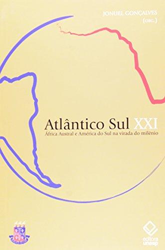 Atlântico Sul XXI - África Austral e América do Sul na virada do milênio, livro de Jonuel Gonçalves (Org.)
