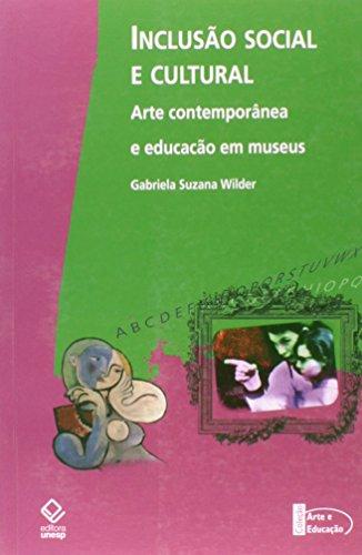 Inclusão Social e Cultural - Arte Contemporânea e Educação em Museus, livro de Gabriela Suzana Wilder
