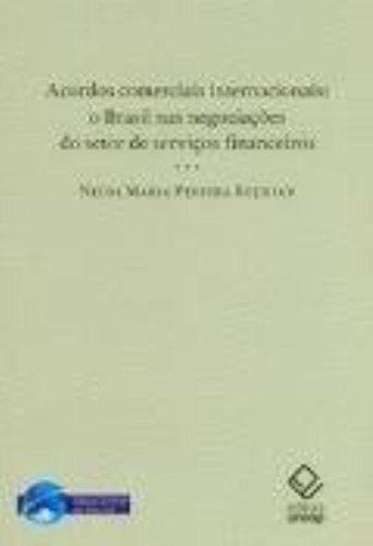 Acordos comerciais internacionais: o Brasil nas negociações do setor de serviços financeiros, livro de Neusa Maria Pereira Bojikian