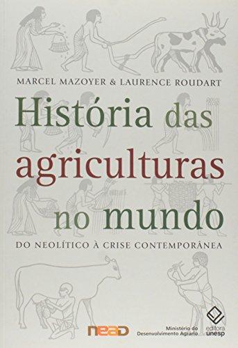 História das Agriculturas no Mundo - do Neolítico à crise contemporânea, livro de Marcel Mazoyer, Laurence Roudart
