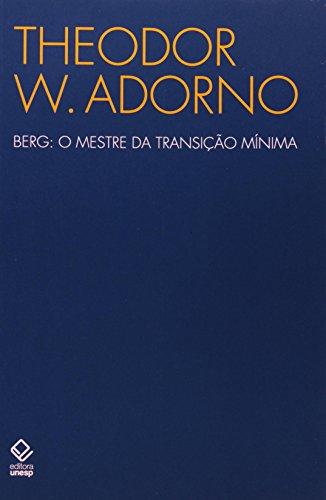 Berg: O Mestre da Transição Mínima, livro de Theodor W. Adorno