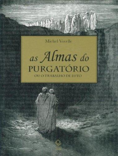 As Almas do Purgatório ou o Trabalho de Luto, livro de Michel Vovelle