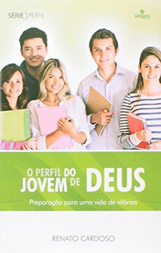Perfil do Jovem de Deus, O: Preparação Para Uma Vida de Vitórias - Série Perfil, livro de Edir Macedo