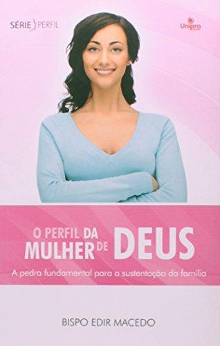 Perfil da Mulher de Deus, O: A Pedra Fundamental Para a Sustentação da Família - Série Perfil, livro de Edir Macedo