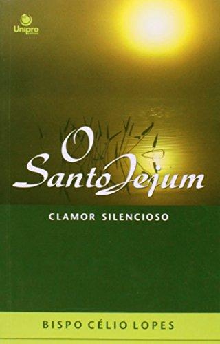 Santo Jejum, O, livro de Célio Lopes