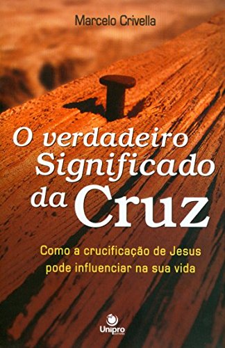 Verdadeiro Significado da Cruz, O, livro de Marcelo Crivella