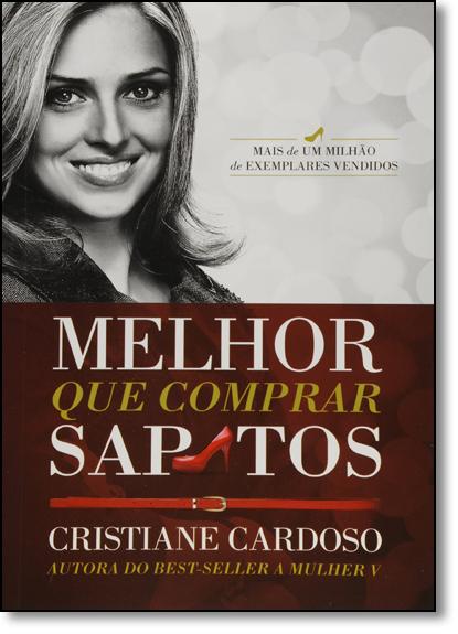 Melhor que Comprar Sapatos, livro de Cristiane Cardoso