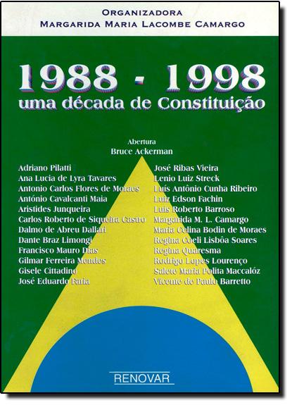 Decada de Constituicao, Uma: 1988-1998, livro de Margarida Maria Lacombe Camargo