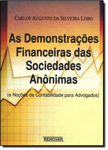 Demonstrações Financeiras das Sociedades Anônimas e Noções de Contabilidade Para Advogados, As, livro de Carlos Augusto da Silveira Lobo